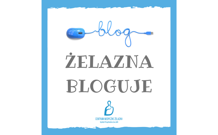 """Żelazna Bloguje Blog Centrum Medyczne """"Żelazna"""""""