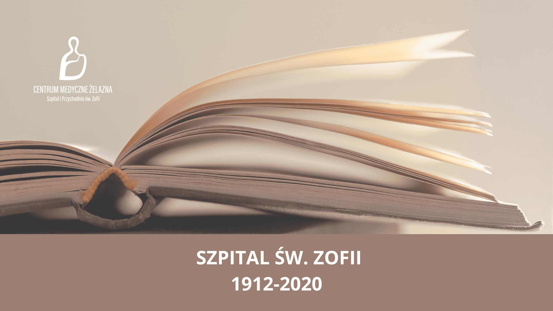 otwarta książka, napis szpital św, zofii 1912-2020